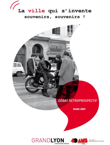 """Couverture du rapport """"40 ans du Grand Lyon : La ville qui s'invente : souvenirs, souvenirs !"""""""