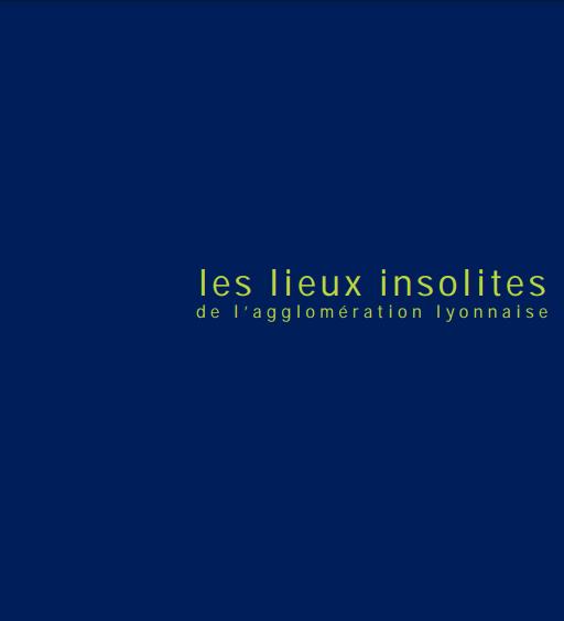 """Titre """"les lieux insolites de l'agglomération lyonnaise"""" extrait du guide SPOT"""