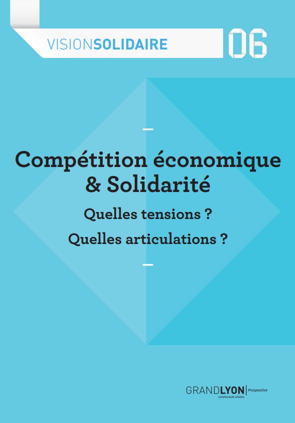 """Couverture de l'étude """"Compétition économique & solidarité : Quelles tensions ? Quelles articulations ?"""""""