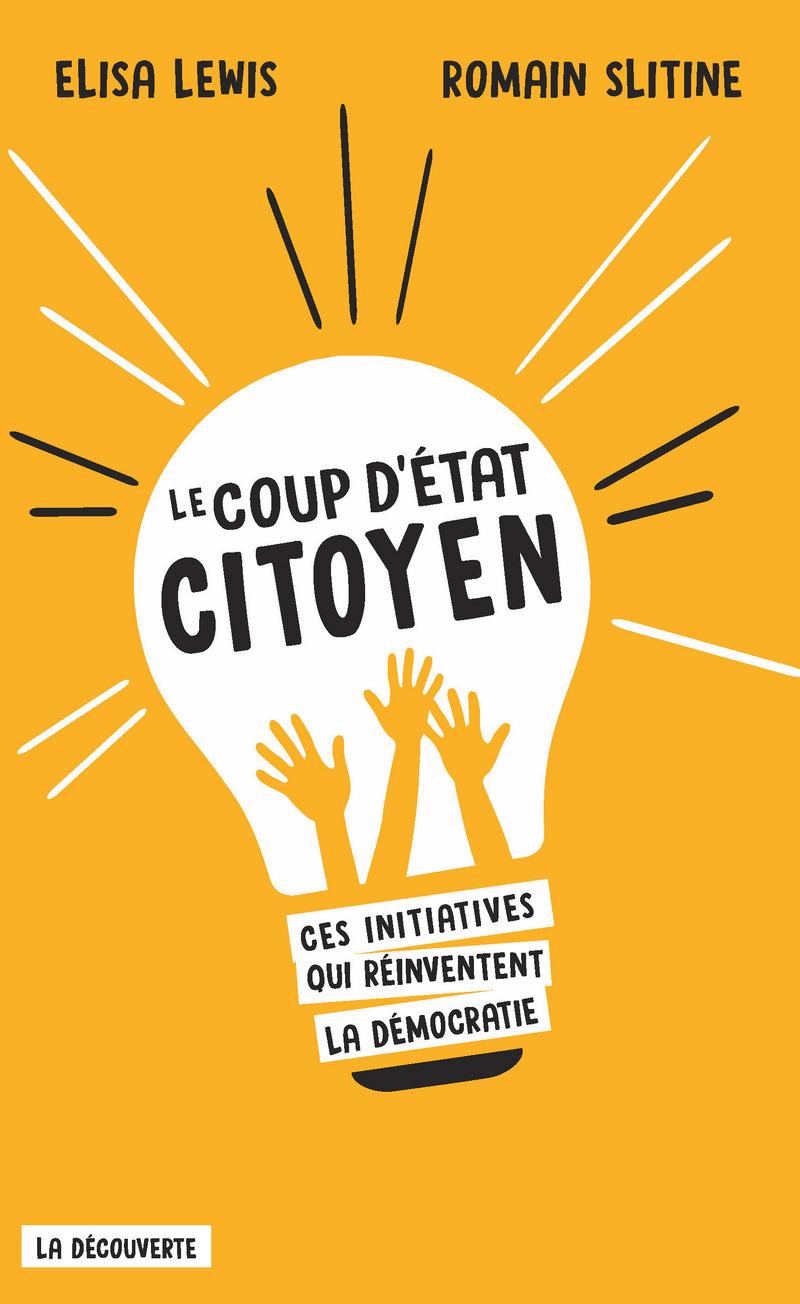 Couverture de Le coup d'état citoyen d'Elisa Lewis et Romain Slitine