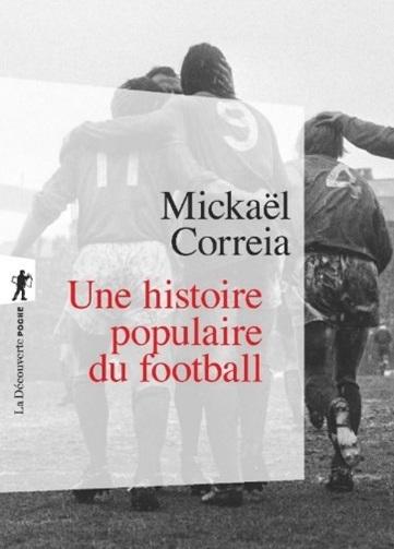 """Couverture de l'ouvrage """"Une histoire populaire du football"""" de Mickaël Correia"""