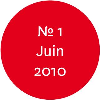 Vue de l'écriteau « N°1 Juin 2010 »