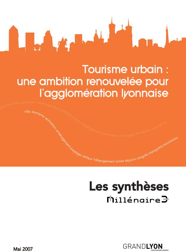 """Couverture de la synthèse """"Tourisme urbain : une ambition renouvelée pour l'agglomération lyonnaise"""""""