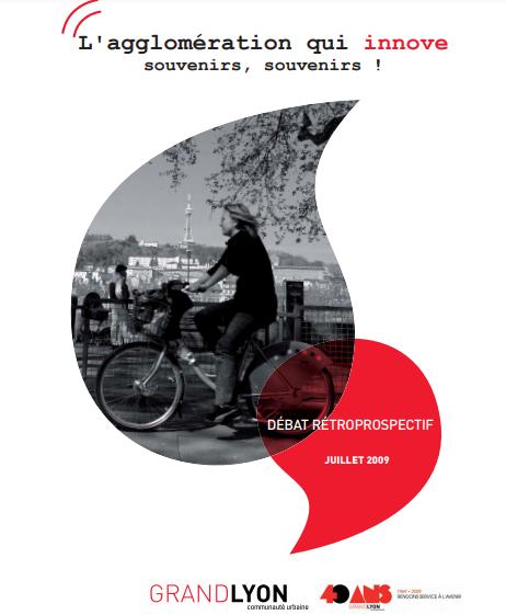 """Couverture de l'étude """"40 ans du Grand Lyon : L'agglomération qui innove, souvenirs, souvenirs ! (rapport)"""""""