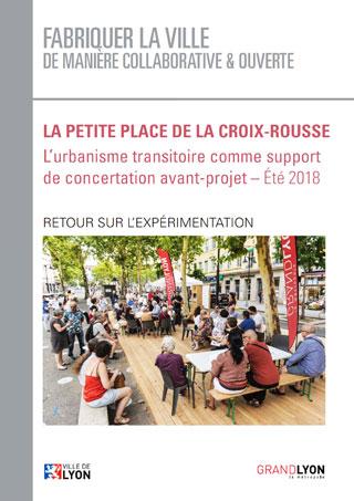 Couverture de l'étude La petite place de la Croix-Rousse : l'urbanisme transitoire comme support de concertation avant projet
