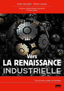 Couverture de Vers la renaissance industrielle par Anaïs Voy-Gillis et Olivier Lluansi